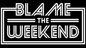 Local live music in Whistler, Blame the Weekend logo.